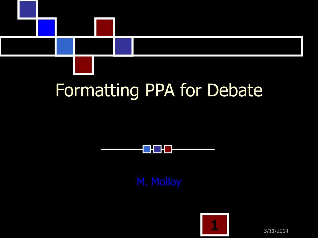 Formatting PPA for Debate
