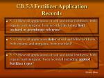cb 5 3 fertilizer application records