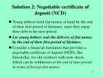 solution 2 negotiable certificate of deposit n cd