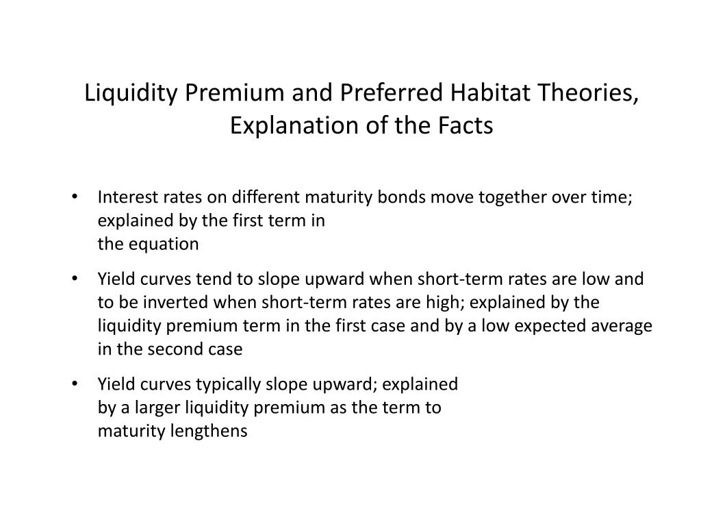 Liquidity Premium and Preferred Habitat Theories, Explanation of the Facts