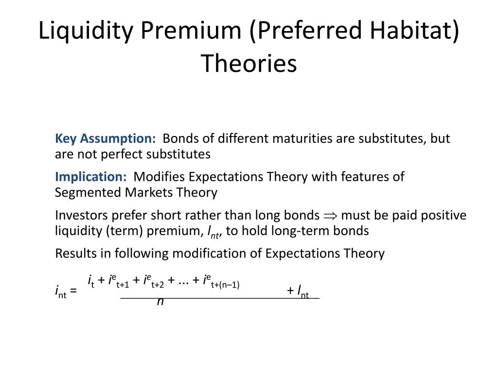 Liquidity Premium (Preferred Habitat) Theories