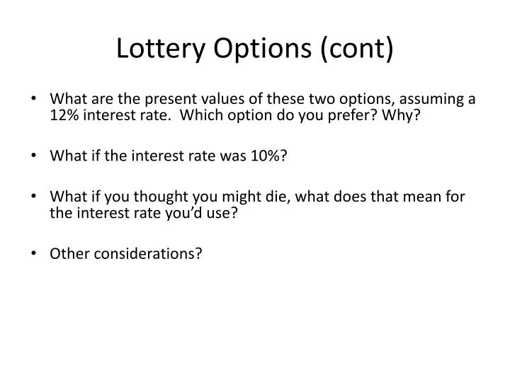 Lottery options cont