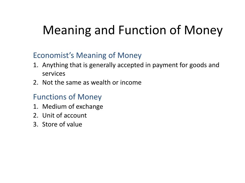 Meaning and Function of Money