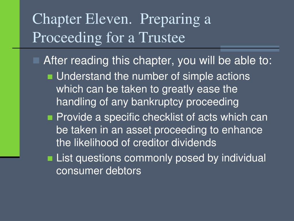 Chapter Eleven.  Preparing a Proceeding for a Trustee
