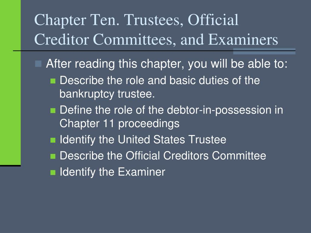 Chapter Ten. Trustees, Official Creditor Committees, and Examiners