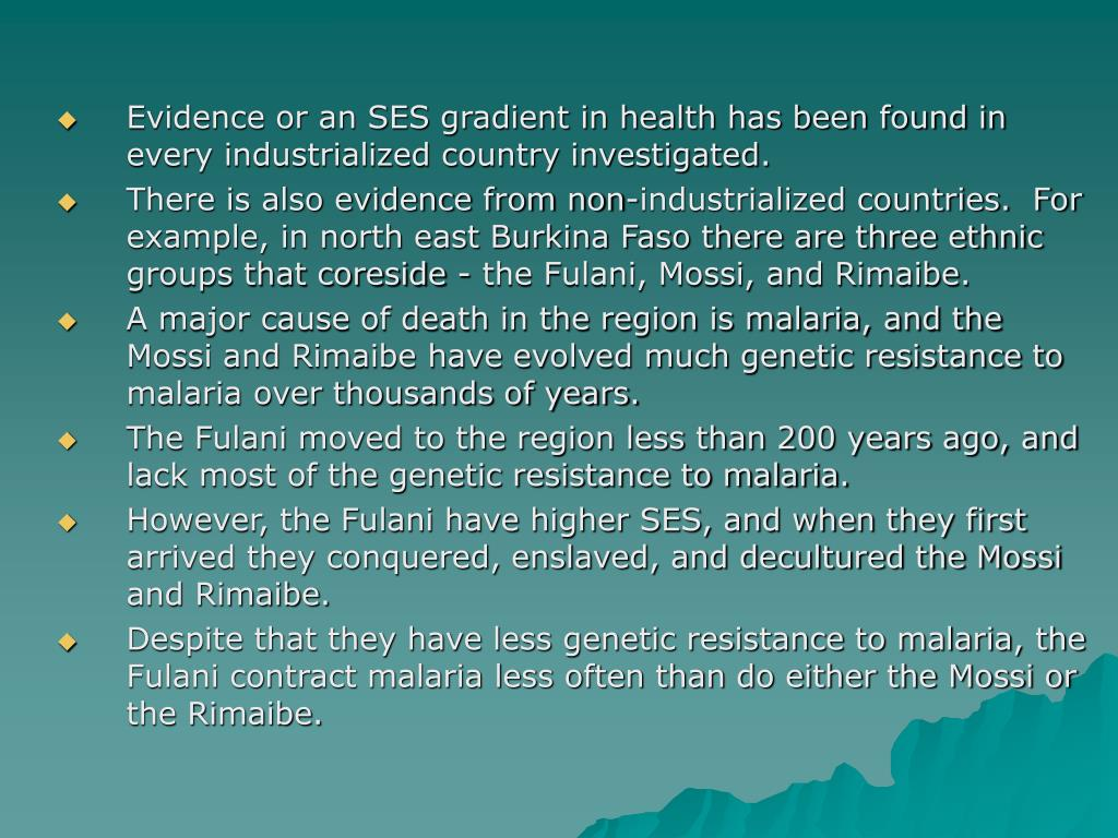 Evidence or an SES gradient in health has been found in every industrialized country investigated.