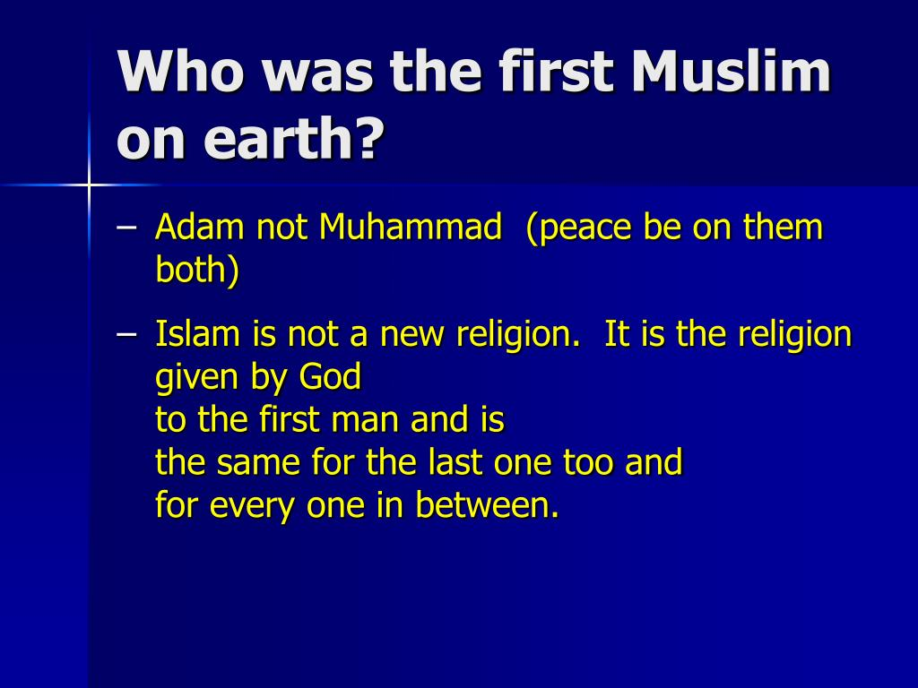 Who was the first Muslim on earth?
