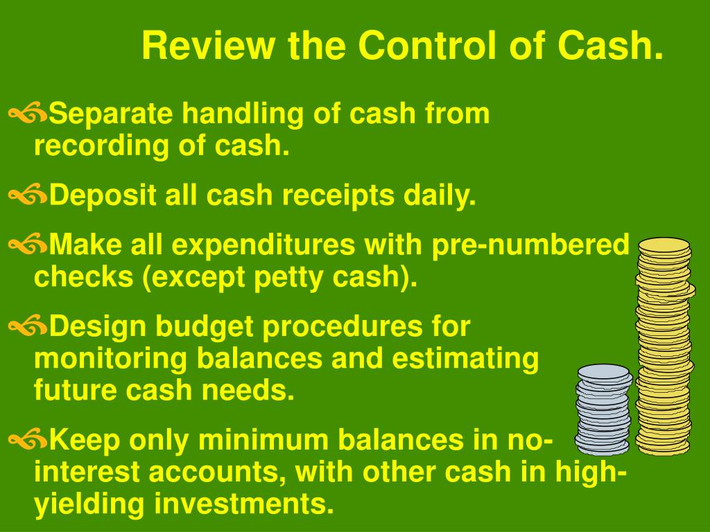 Review the Control of Cash.