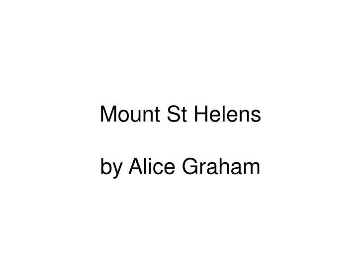 mount st helens by alice graham n.