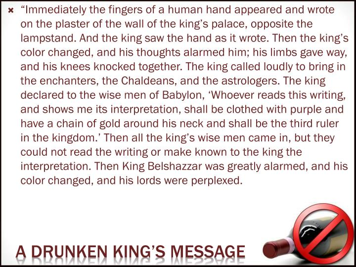 """Immediately the fingers of a human hand appeared and wrote on the plaster of the wall of the king..."