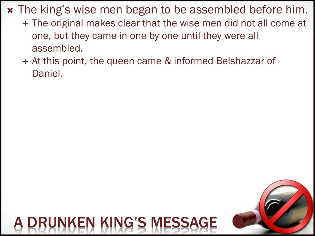 The king's wise men began to be assembled before him.