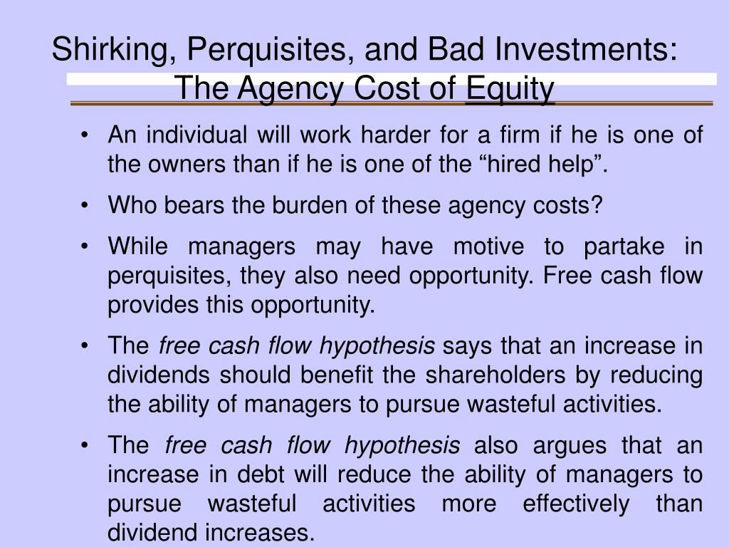 Shirking, Perquisites, and Bad Investments: The Agency Cost of