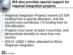 ida also provides special support for regional integration projects