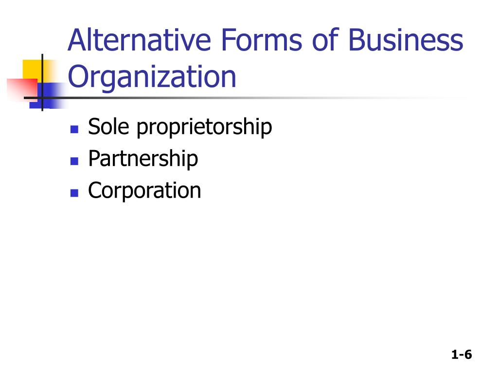 Alternative Forms of Business Organization