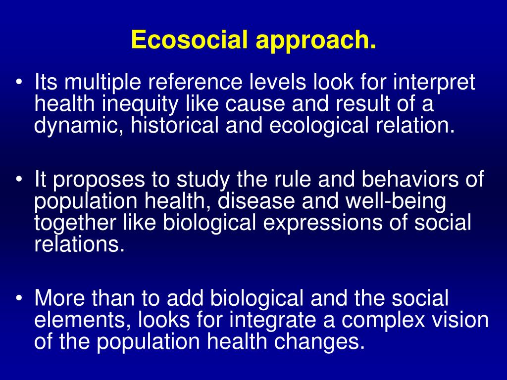Ecosocial approach.