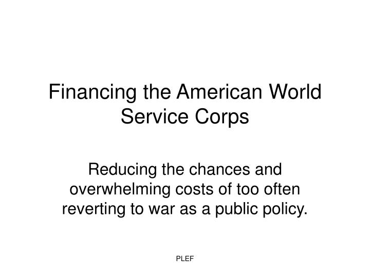 financing the american world service corps