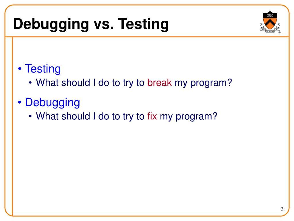 Debugging vs. Testing