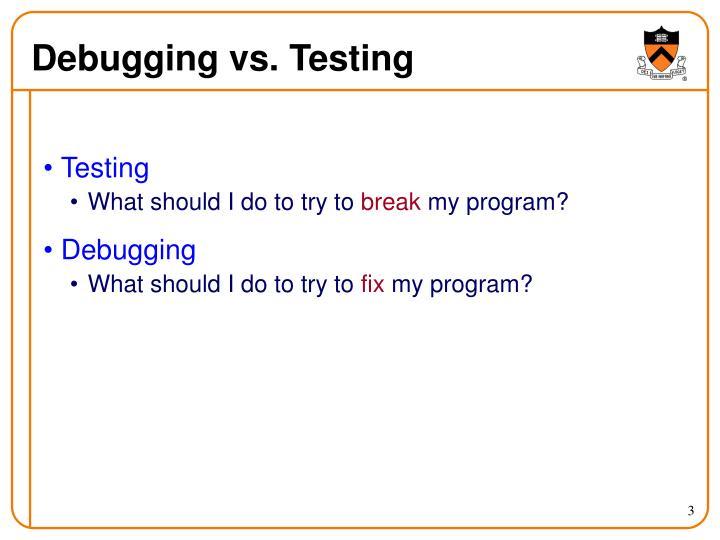 Debugging vs testing