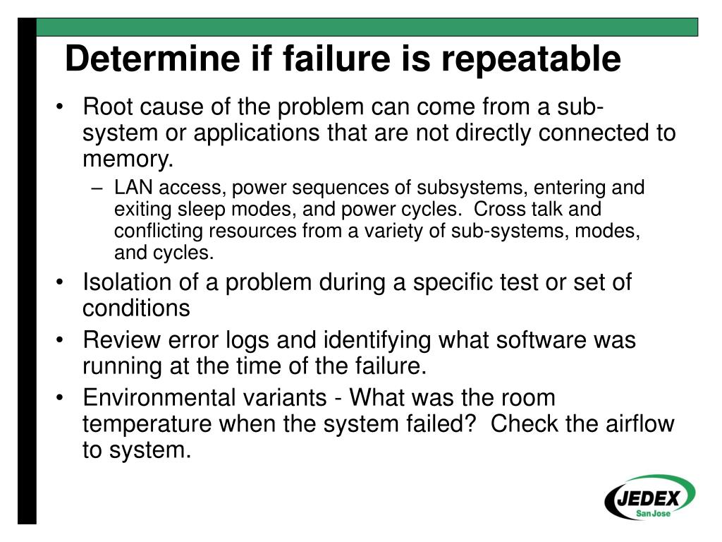 Root cause of the problem can come from a sub-system or applications that are not directly connected to memory.