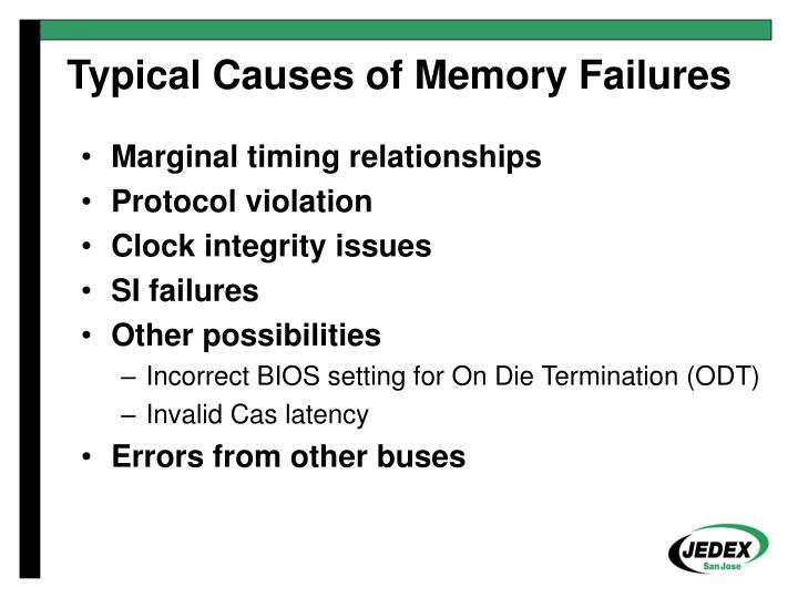 Typical causes of memory failures