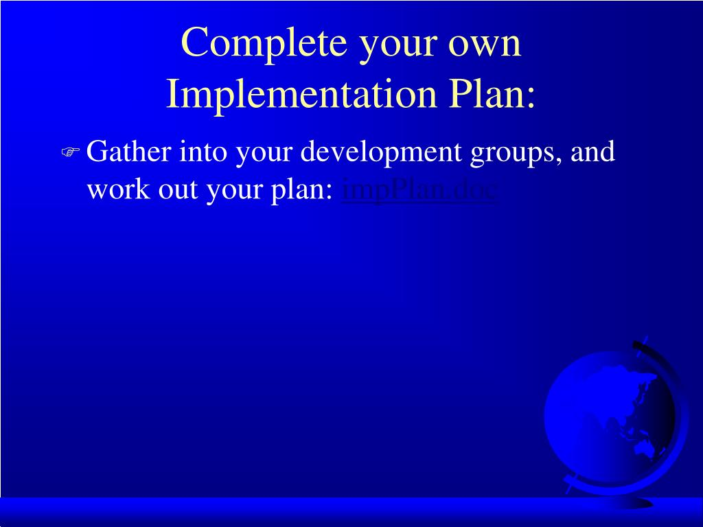 Complete your own Implementation Plan: