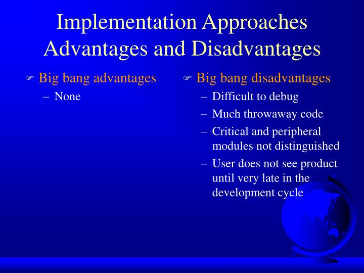 Implementation approaches advantages and disadvantages