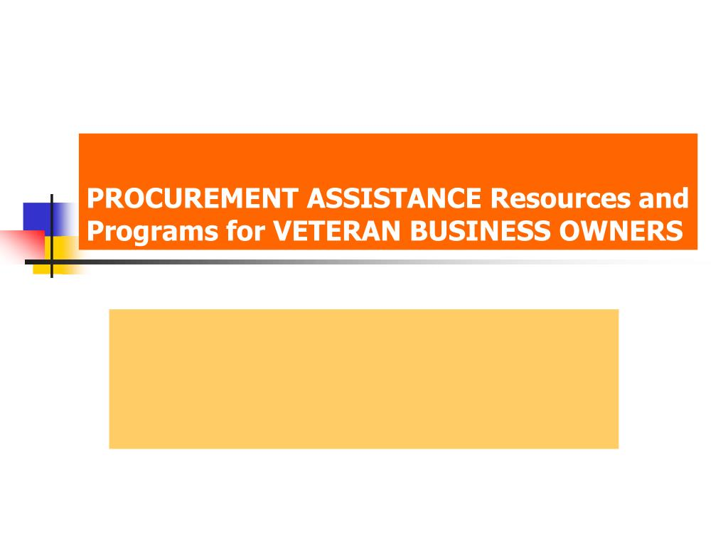 procurement assistance resources and programs for veteran business owners l.