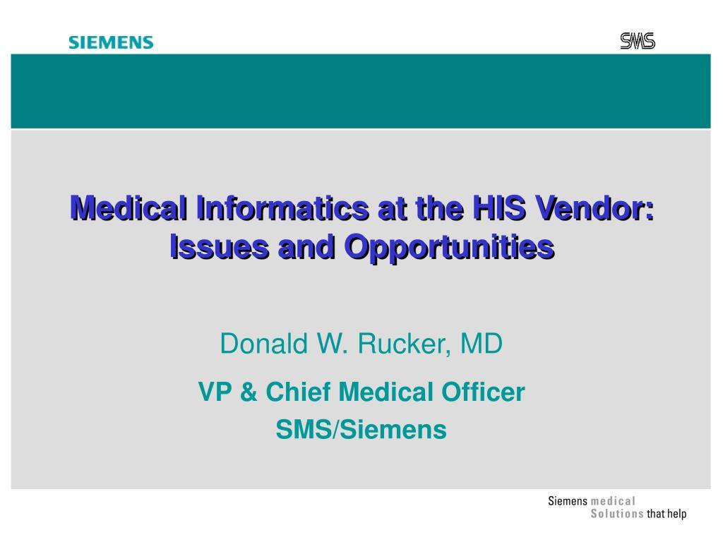 Medical Informatics at the HIS Vendor: