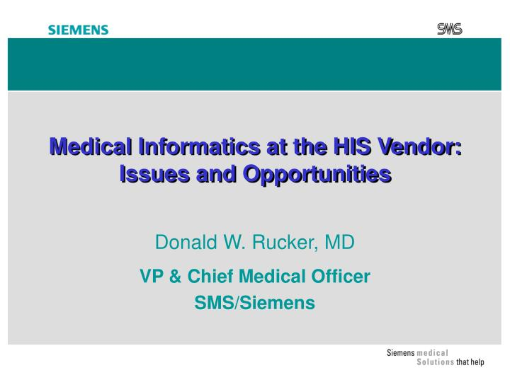 Medical informatics at the his vendor issues and opportunities