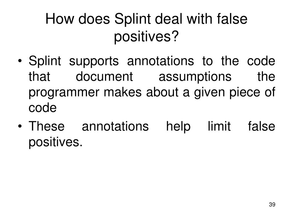 How does Splint deal with false positives?
