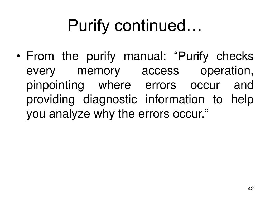 Purify continued…
