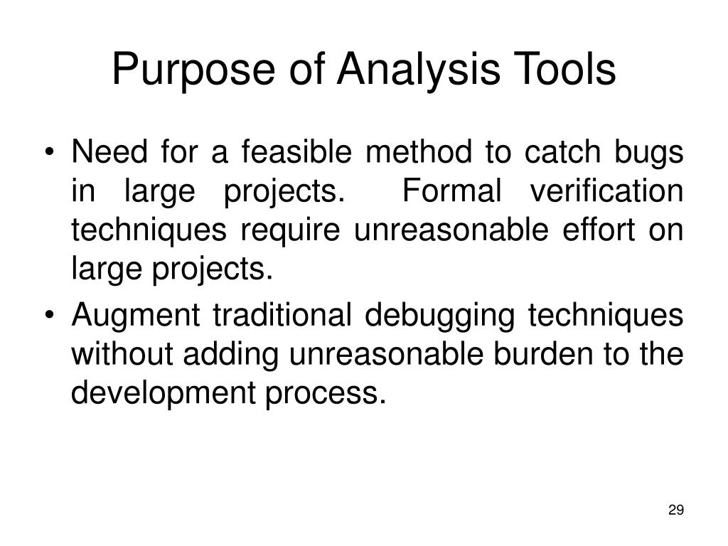 Purpose of Analysis Tools