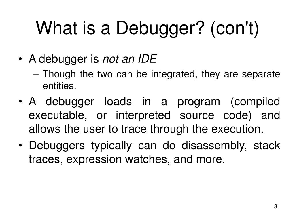 What is a Debugger? (con't)