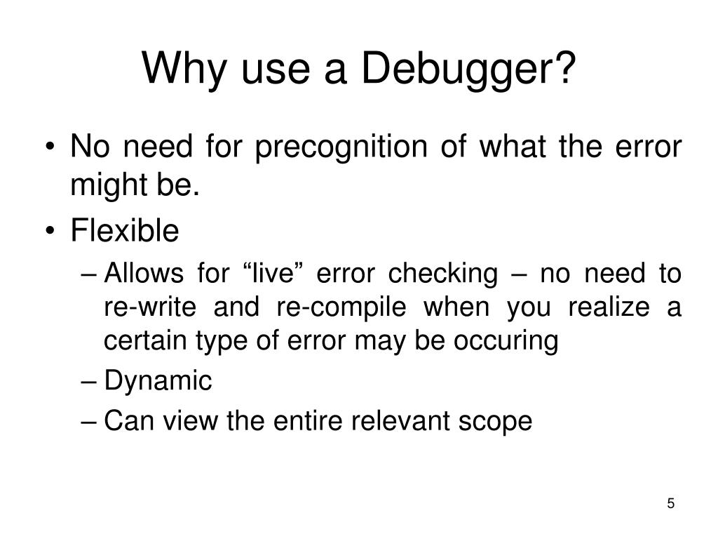 Why use a Debugger?