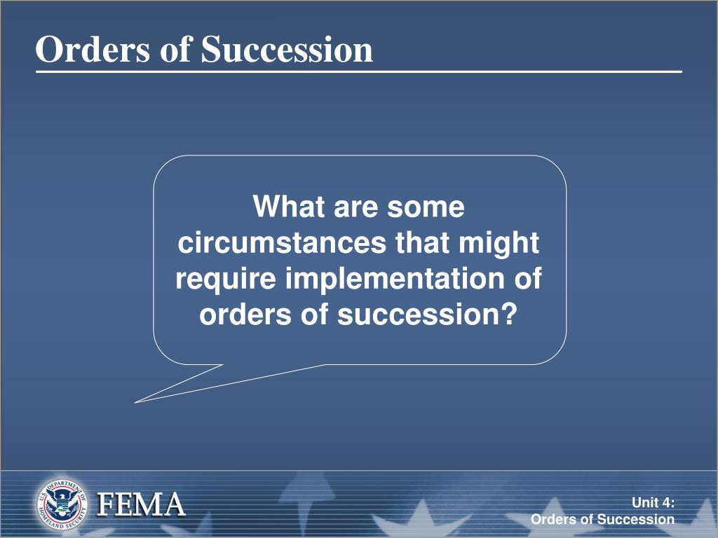 What are some circumstances that might require implementation of orders of succession?