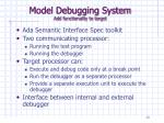model debugging system add functionality to target
