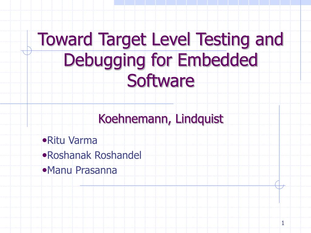 toward target level testing and debugging for embedded software koehnemann lindquist