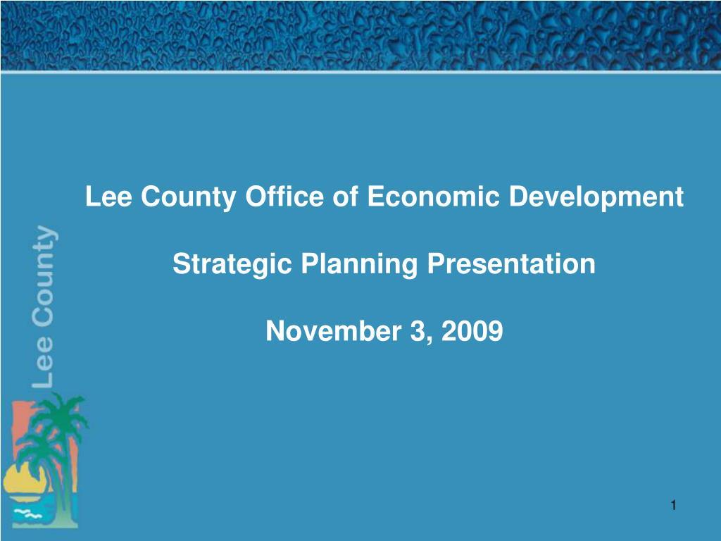 lee county office of economic development strategic planning presentation november 3 2009 l.