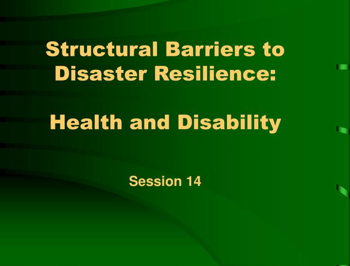 Structural Barriers to Disaster Resilience: