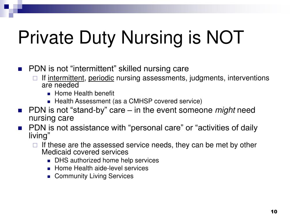 Private Duty Nursing is NOT