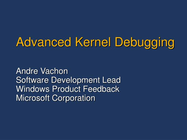 advanced kernel debugging n.