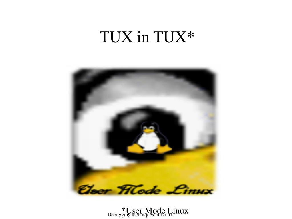 TUX in TUX*