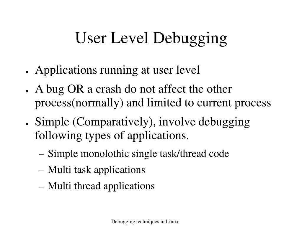 User Level Debugging