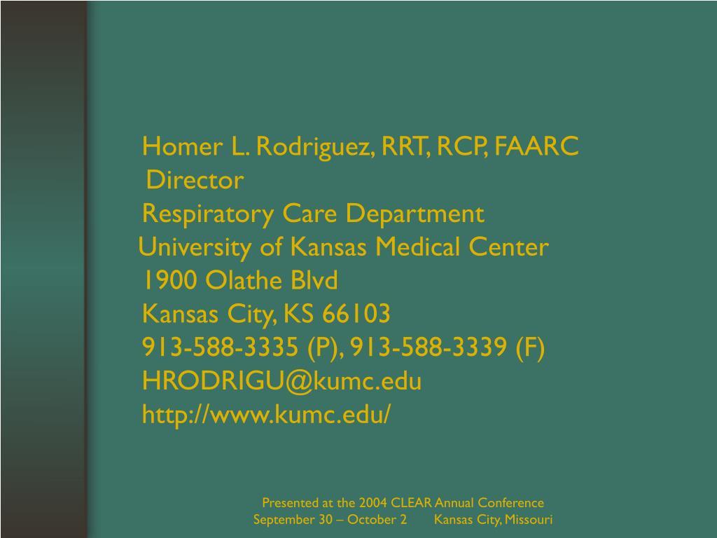 Homer L. Rodriguez, RRT, RCP, FAARC