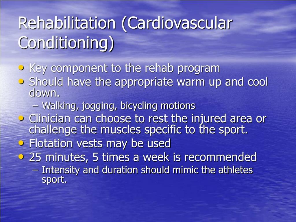Rehabilitation (Cardiovascular Conditioning)