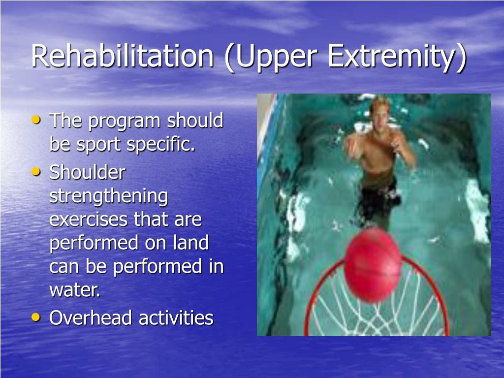 Rehabilitation (Upper Extremity)