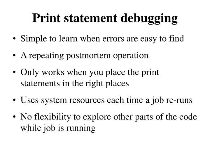Print statement debugging