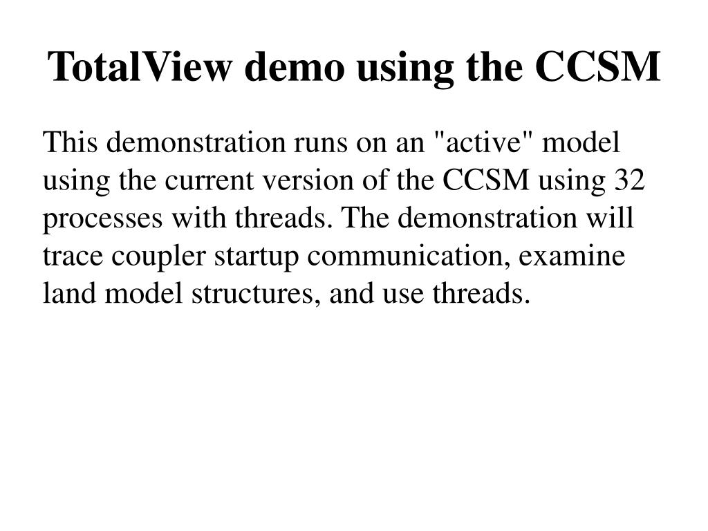 TotalView demo using the CCSM
