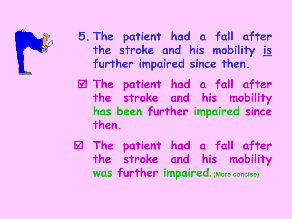 5.	The patient had a fall after 	the stroke and his mobility
