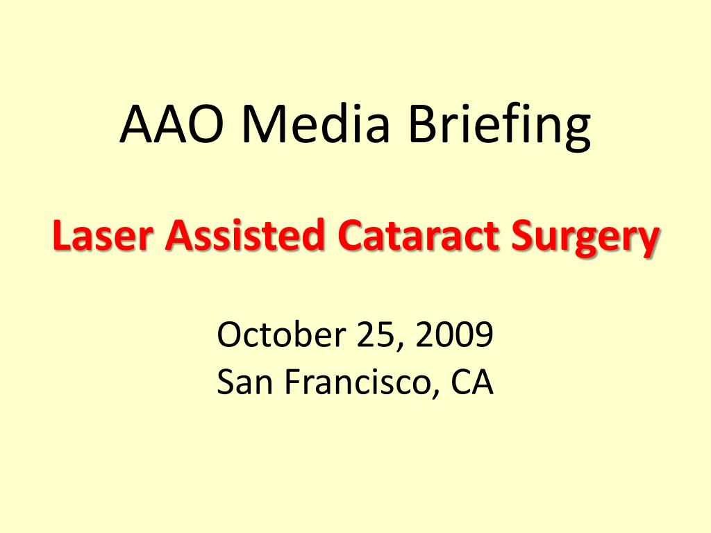 aao media briefing laser assisted cataract surgery october 25 2009 san francisco ca l.